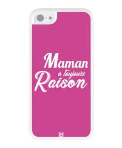 Coque iPhone 5c – Maman a toujours raison