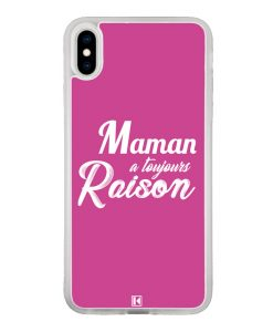 Coque iPhone Xs Max – Maman a toujours raison