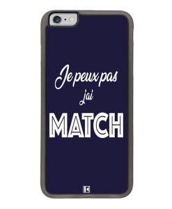 Coque iPhone 6 Plus / 6s Plus – Je peux pas j'ai Match