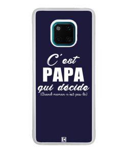 Coque Huawei Mate 20 Pro – C'est Papa qui décide