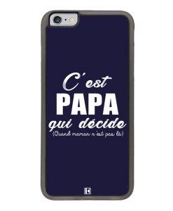 Coque iPhone 6 Plus / 6s Plus – C'est Papa qui décide