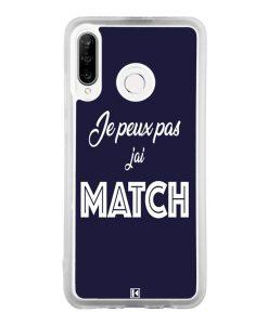 Coque Huawei P30 Lite – Je peux pas j'ai Match