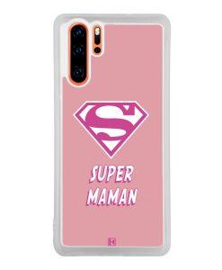 Coque Huawei P30 Pro – Super Maman