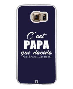 Coque Galaxy S6 – C'est Papa qui décide