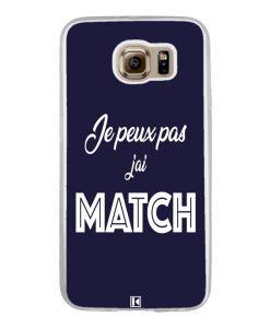 Coque Galaxy S6 – Je peux pas j'ai Match
