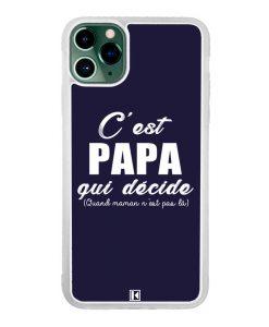 Coque iPhone 11 Pro Max – C'est Papa qui décide