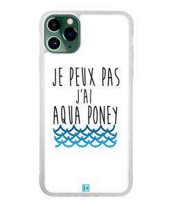 Coque iPhone 11 Pro Max – Je peux pas j'ai aqua poney