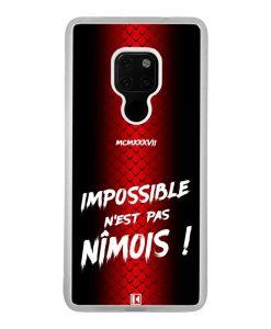 Coque Huawei Mate 20 – Impossible n'est pas Nîmois