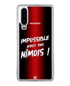 Coque Huawei P30 – Impossible n'est pas Nîmois
