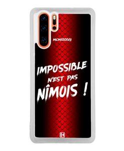 Coque Huawei P30 Pro – Impossible n'est pas Nîmois