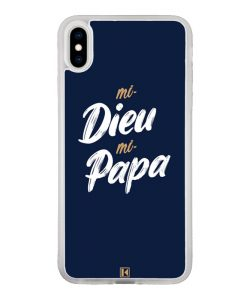 Coque iPhone Xs Max – Mi Dieu Mi Papa