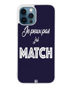 Coque iPhone 12 Pro Max – Je peux pas j'ai Match